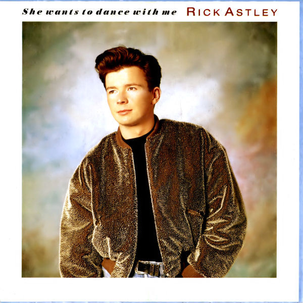 jaquettes4/Rick-Astley_She-Wants-To-Dance-With-Me.jpg